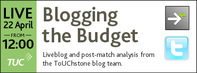 Blogging the Budget - liveblog and post match analysis from the ToUChstone blog team.