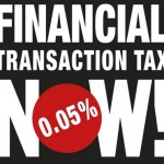 Financial Transaction Tax now!