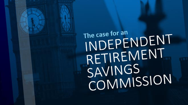 The Case For an Independent Retirement Savings Commission - report cover