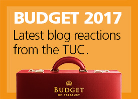 Budget 2017 - TUC blog reactions